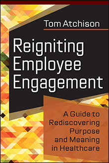 Photo of Reigniting Employee Engagement: A Guide to Rediscovering Purpose and Meaning in Healthcare