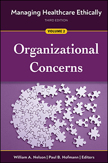 Photo of Managing Healthcare Ethically: Volume 2 – Organizational Concerns