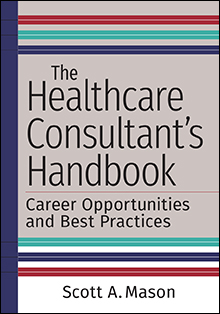 Photo of The Healthcare Consultant's Handbook: Career Opportunities and Best Practices