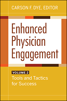 Photo of Enhanced Physician Engagement: Tools and Tactics for Success, Volume 2