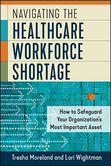 Photo of Navigating the Healthcare Workforce Shortage: How to Safeguard Your Organization's Most Important Asset