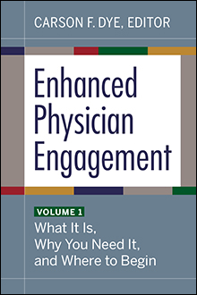Photo of Enhanced Physician Engagement: What It Is, Why You Need It, and Where to Begin, Volume 1
