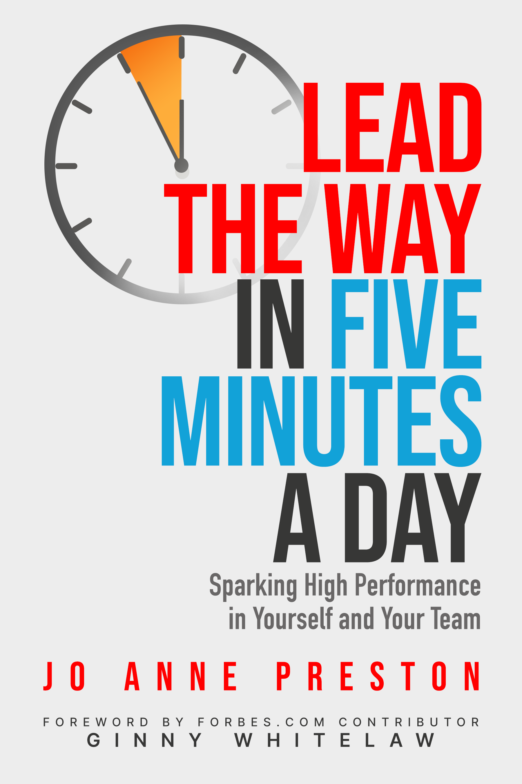 Photo of Lead the Way in Five Minutes a Day: Sparking High Performance in Yourself and Your Team