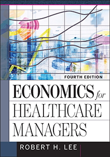 Photo of Economics for Healthcare Managers, Fourth Edition