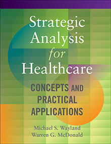 Photo of Strategic Analysis for Healthcare:  Concepts and Practical Applications