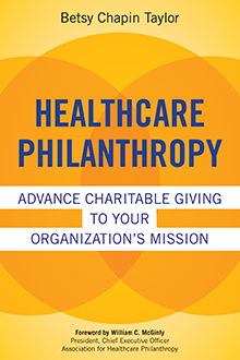 Photo of Healthcare Philanthropy: Advance Charitable Giving to Your Organization's Mission