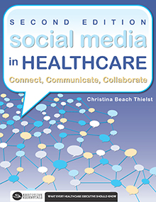 Photo of Social Media in Healthcare Connect, Communicate, Collaborate, Second Edition