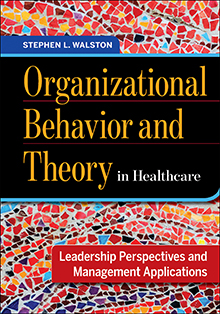 Photo of Organizational Behavior and Theory in Healthcare: Leadership Perspectives and Management Applications