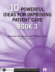 Photo of 10 Powerful Ideas for Improving Patient Care, Book 3