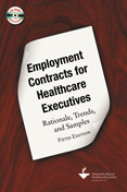 Photo of Employment Contracts for Healthcare Executives: Rationale, Trends, and Samples, Fifth Edition