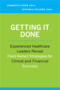 Photo of Getting It Done:  Experienced Healthcare Leaders Reveal Field-Tested Strategies for Clinical and Financial Success