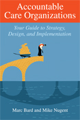 Photo of Accountable Care Organizations: Your Guide to Strategy, Design, and Implementation
