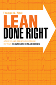 Photo of Lean Done Right: Achieve and Maintain Reform in Your Healthcare Organization