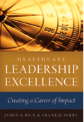 Photo of Healthcare Leadership Excellence: Creating a Career of Impact