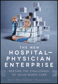 Photo of The New Hospital-Physician Enterprise: Meeting the Challenges of Value-Based Care