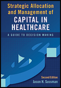 Photo of Strategic Allocation and Management of Capital in Healthcare: A Guide to Decision Making, Second Edition