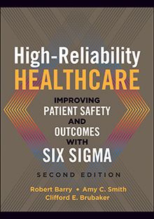 Photo of High-Reliability Healthcare: Improving Patient Safety and Outcomes with Six Sigma, Second Edition