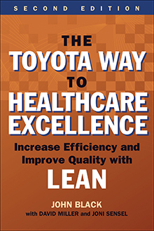 Photo of The Toyota Way to Healthcare Excellence: Increase Efficiency and Improve Quality with Lean, Second Edition
