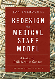 Photo of Redesign the Medical Staff Model:  A Guide to Collaborative Change