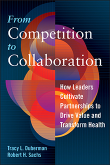 Photo of From Competition to Collaboration: How Leaders Cultivate Partnerships to Drive Value and Transform Health