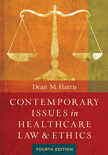 Photo of Contemporary Issues in Healthcare Law and Ethics, Fourth Edition