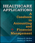 Photo of Healthcare Applications:  A Casebook in Accounting and Financial Management