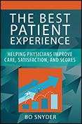 Photo of The Best Patient Experience: Helping Physicians Improve Care, Satisfaction, and Scores