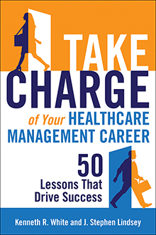 Photo of Take Charge of Your Healthcare Management Career: 50 Lessons That Drive Success